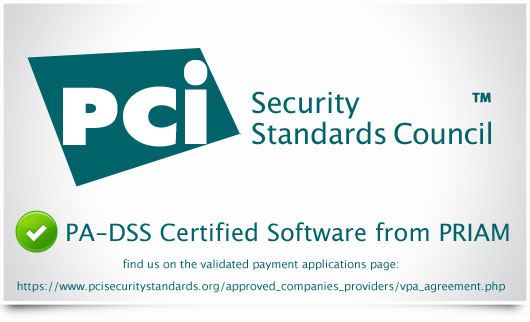 PA-DSS Certified Software from PRIAM - find us on the validated payment application page of PCI Security Standards Council Website